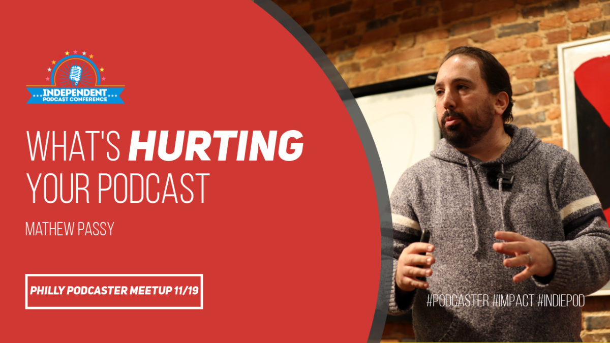 What's hurting your podcast